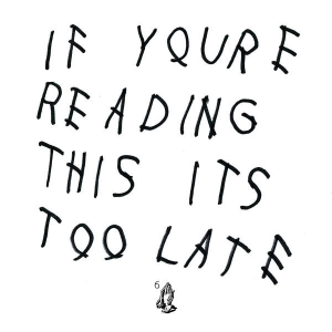 """If You're Reading This It's Too Late"""
