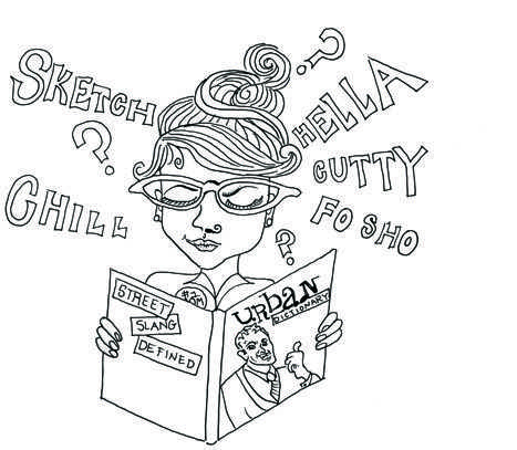 Some janky slang definitions for ya'll uncultured peeps