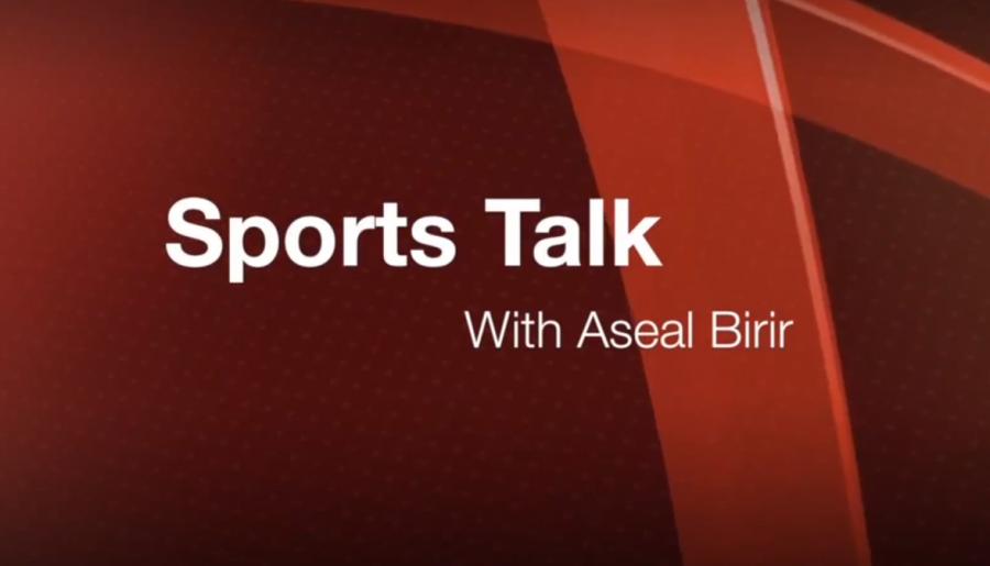Sports Talk: Aseal Birir
